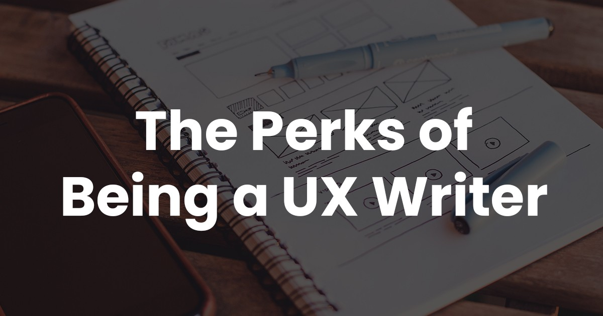 The Perks of Being a UX Writer