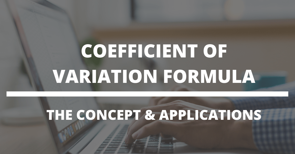 Coefficient of Variation Formula – The Concept & Applications