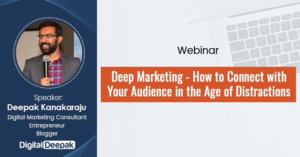 Deep Marketing: How to Connect with Your Audience in The Age of Distractions-Webinar Recording