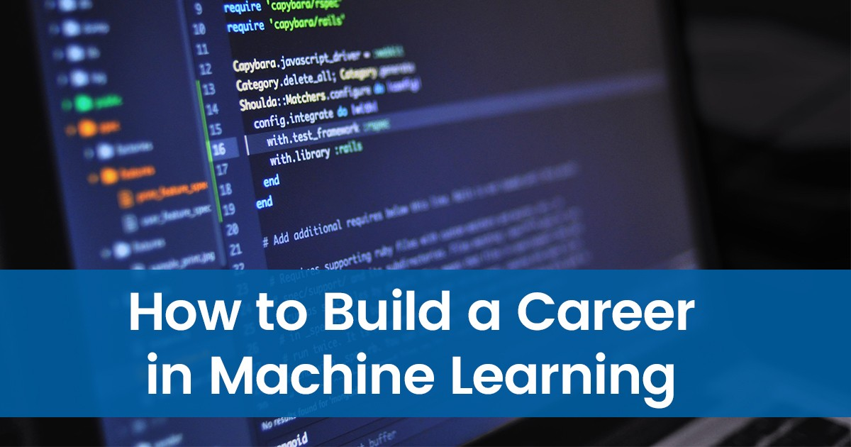 How to Build a Career in Machine Learning?