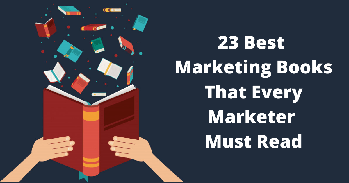 23 Best Marketing Books That Every Marketer Must Read