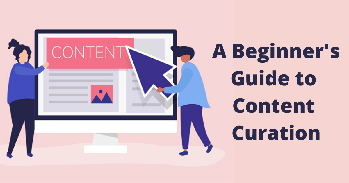 A Beginner's Guide to Content Curation