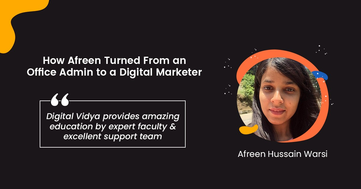 How Afreen Turned From an Office Admin to a Digital Marketer?