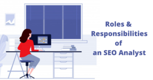 Roles & Responsibilities of an SEO Analyst