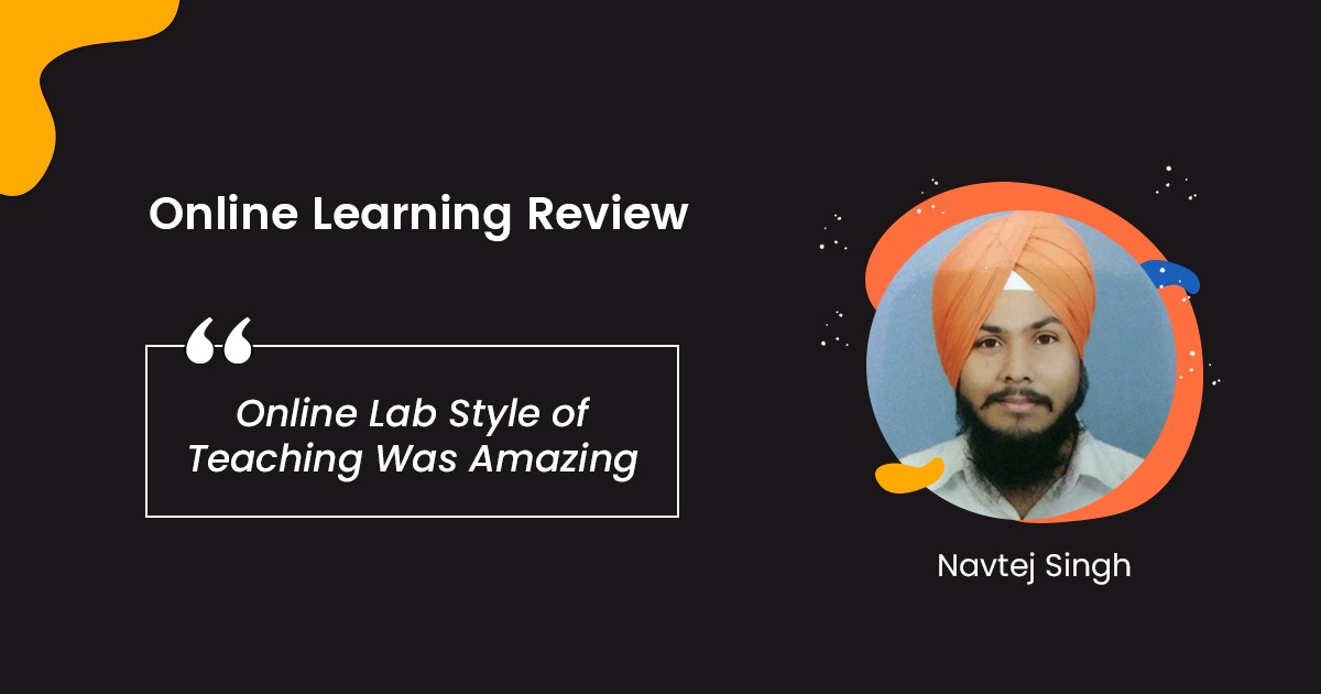 Online Lab Style of Teaching Was Amazing | Navtaj Singh, Analyst – Travelex