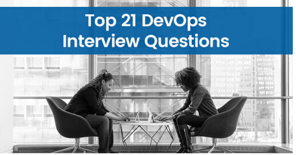 Top 21 DevOps Interview Questions