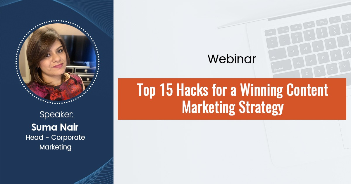 Top 15 Hacks for a Winning Content Marketing Strategy-Webinar Recording