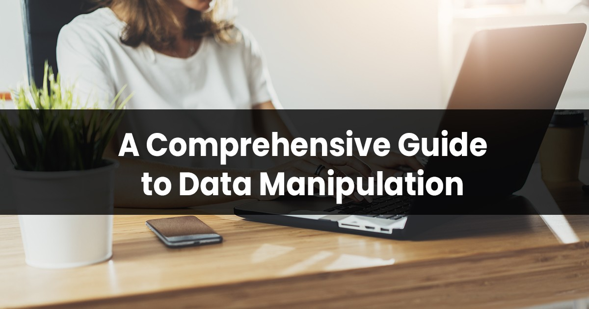 A Comprehensive Guide to Data Manipulation for Experts and Beginners