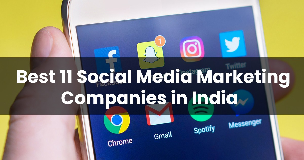 Best 11 Social Media Marketing Companies in India