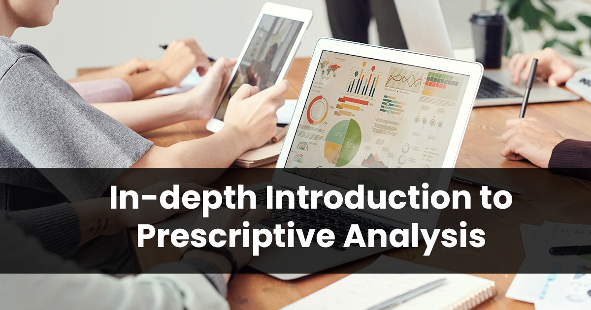 A Practical and In-depth Introduction to Prescriptive Analytics