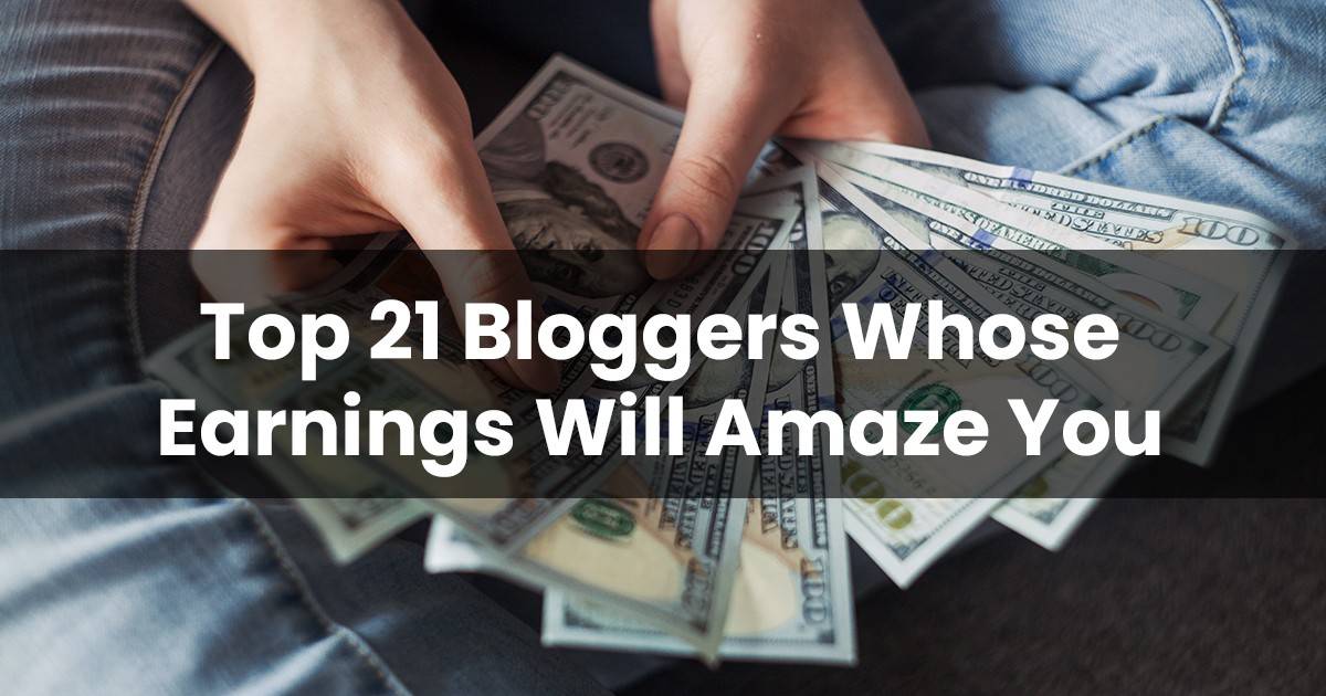 Top 21 Indian Blogger Earnings that Will Amaze You