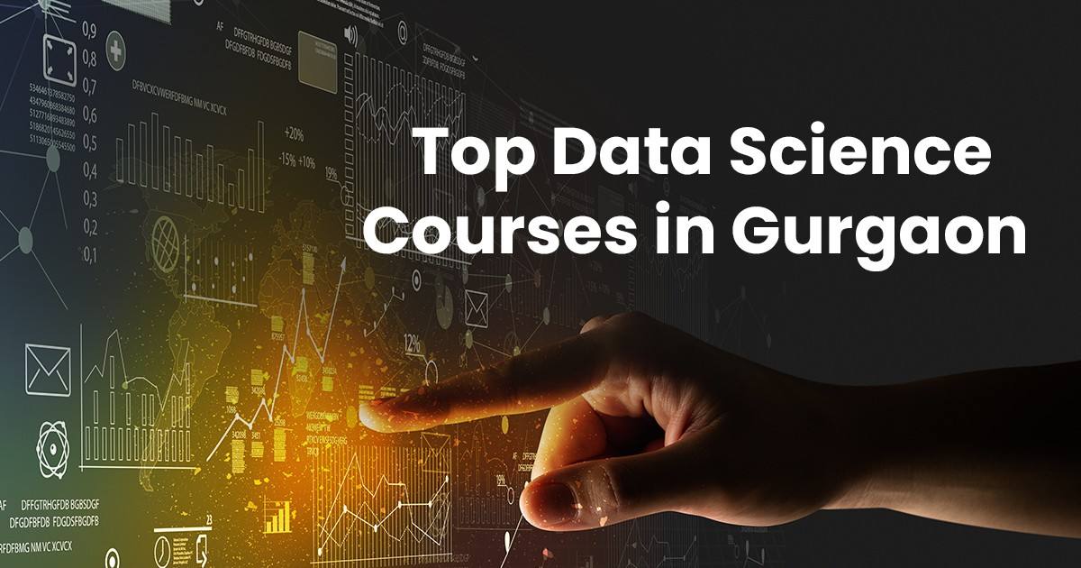 Top Data Science Courses in Gurgaon: 2020 Review
