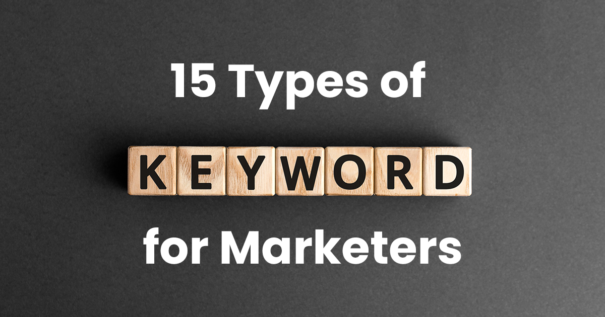 15 Types of Keywords: Everything You Need to Know