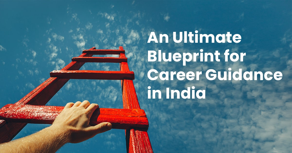 The Ultimate Blueprint for Career Guidance in India