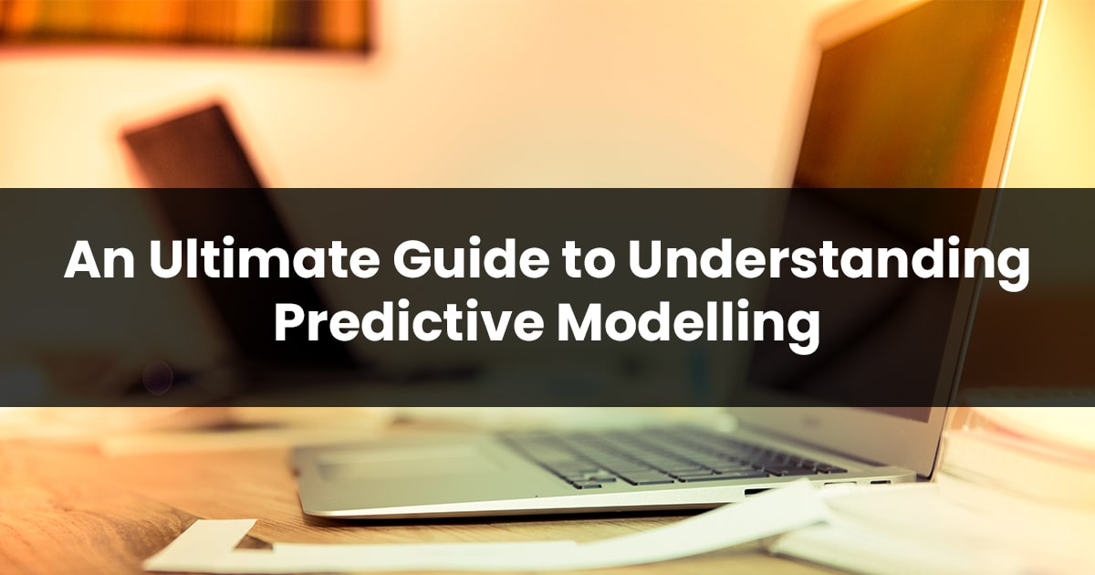 Predictive Modeling The ultimate guide