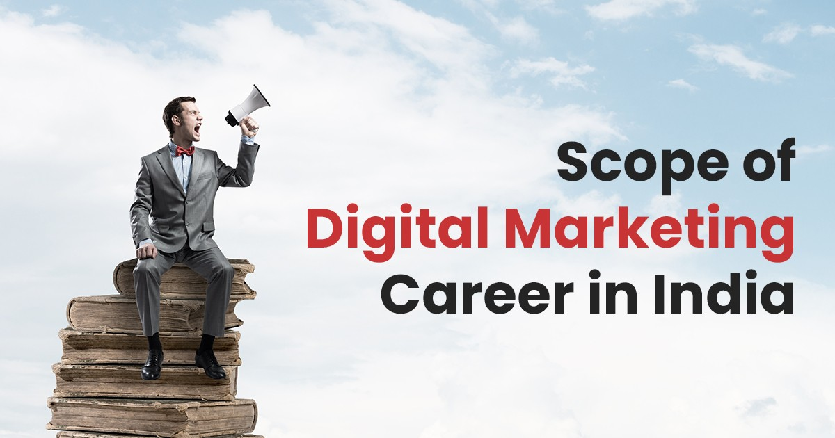 Scope of Digital Marketing Career in India