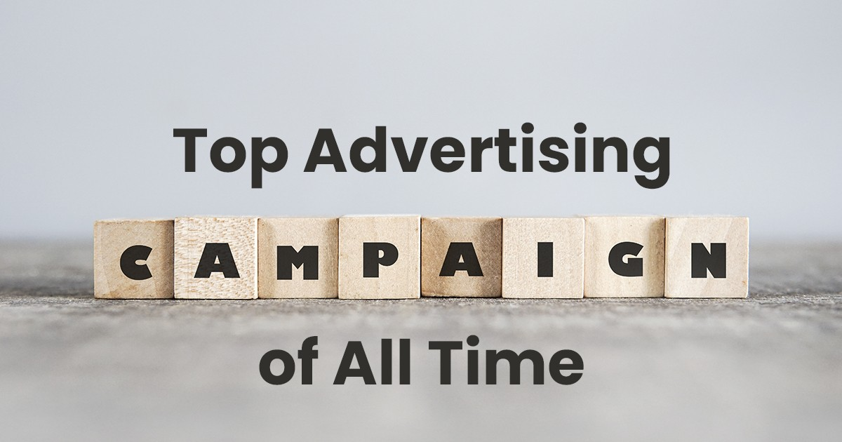 Top Advertising Campaigns of All Time