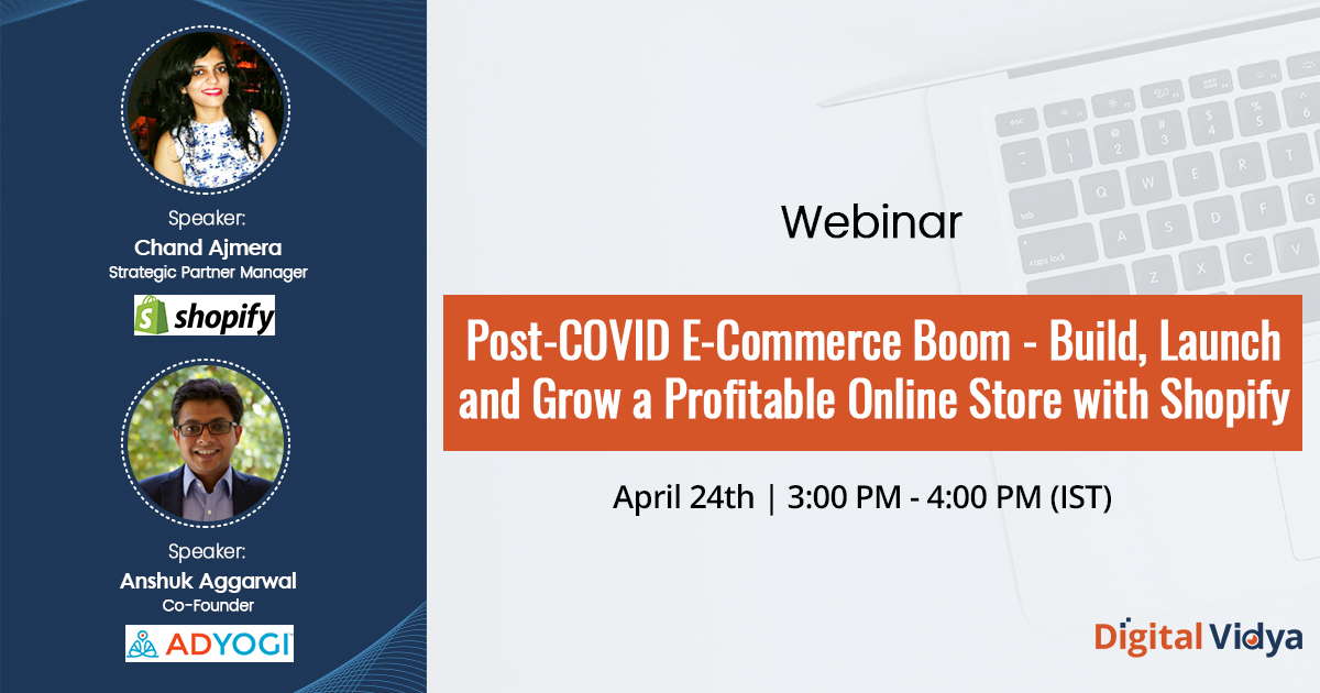 Post-COVID E-Commerce Boom – Build, Launch and Grow a Profitable Online Store with Shopify – Webinar Recording