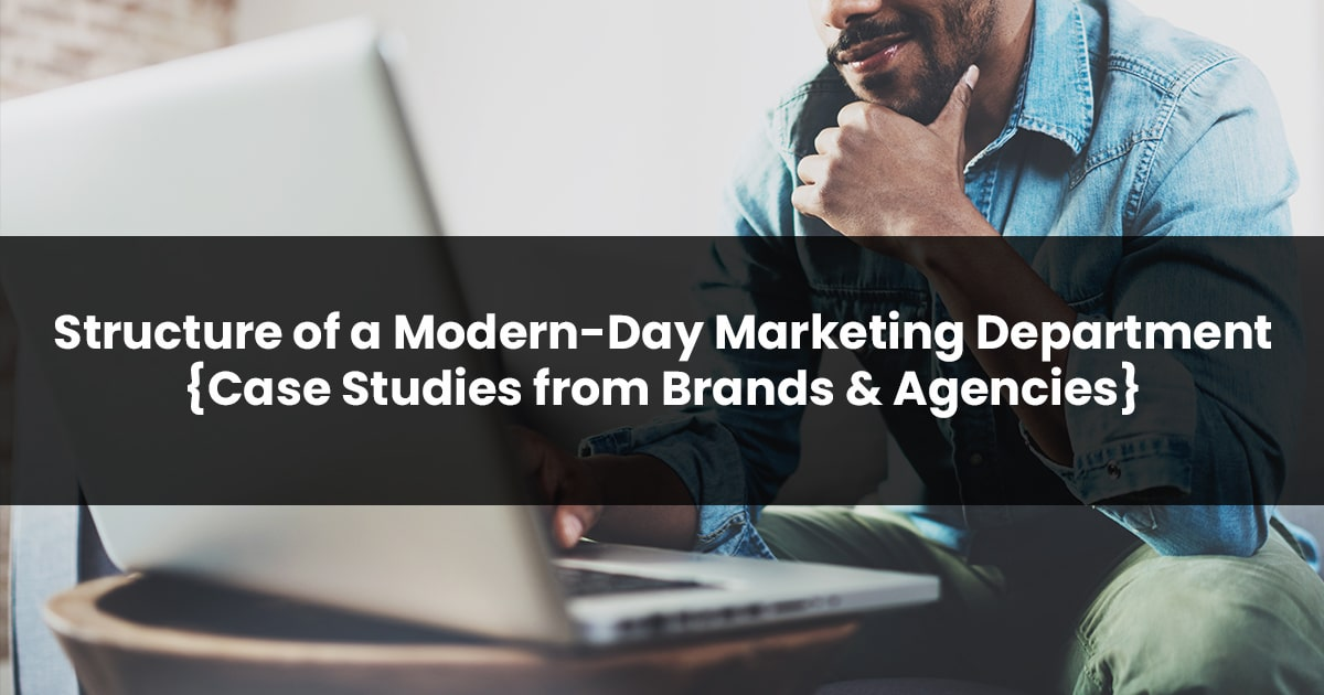 Structure of a Modern Day Marketing Department
