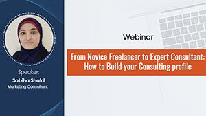 From Novice Freelancer to Expert Consultant: How to Build your Consulting profile