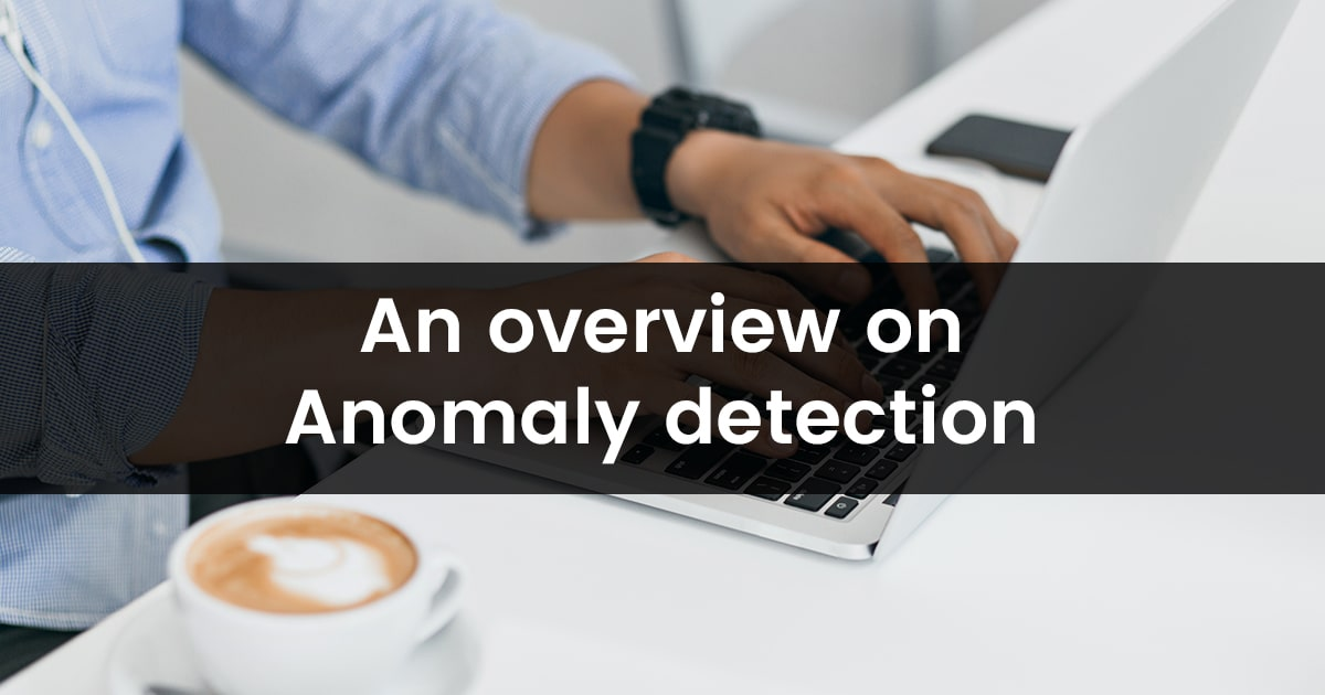 An overview of Anomaly Detection