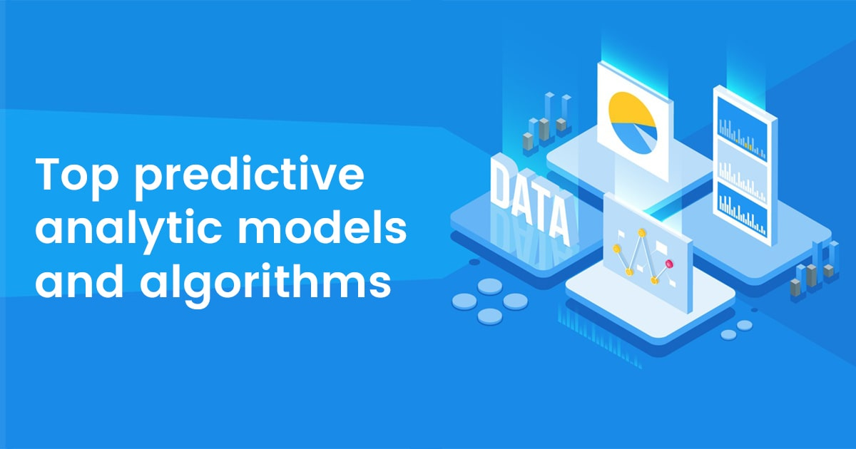 Top 5 Predictive Analytic Models and Algorithms