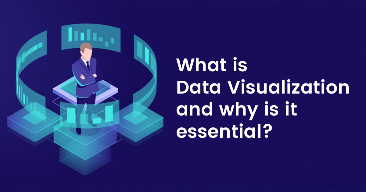 What Is Data Visualization and Why Is It Essential?