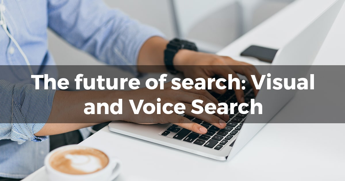 The Future of Search: Visual and Voice Search