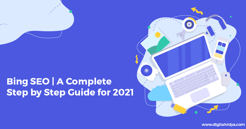 Bing SEO | A Complete Step by Step Guide for 2021 | Digital Vidya